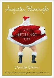 YOU BETTER NOT CRY by AUGUSTEN BURROUGHS: Christmas spirits