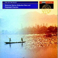 Shivkumar Sharma, Brijbushan Kabra, Hariprasad Chaurasia: Call of the Valley (1967)