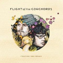 Flight of the Conchords: I Told You I Was Freaky (SubPop/Rhythmethod)