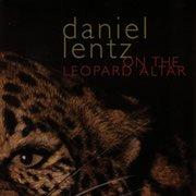 Daniel Lentz: On the Leopard Altar (1984)