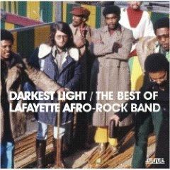The Lafayette Afro-Rock Band: Darkest Light, The Best of (Strut)