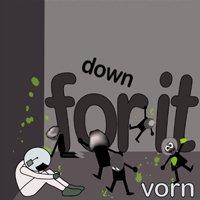Vorn: Down For It (Powertools)