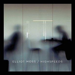 Elliot Moss: Highspeeds (Warners)