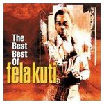 Fela Anikulapo Kuti: The Black President; The Best Best of Fela