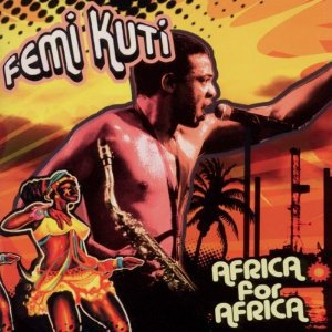 Femi Kuti: Africa for Africa (Wrasse)