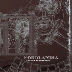 BEST OF ELSEWHERE 2008 Johann Johannsson: Fordlandia (4AD)