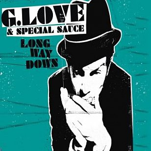 G. Love and Special Sauce: Long Way Down (Philadelphonic/Shock)