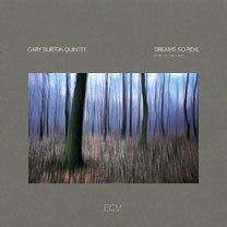 The Gary Burton Quintet: Dreams So Real (ECM/Ode)
