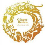 Ginger Brown: Who Scared Who (Ginger Brown)