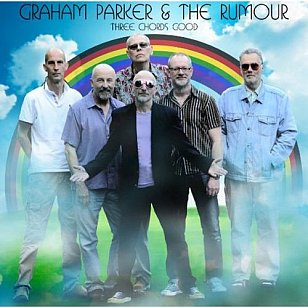 Graham Parker and the Rumour: Three Chords Good (Proper)