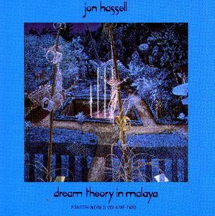 Jon Hassell: Dream Theory in Malaya (1981)