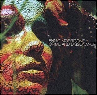 Ennio Morricone: Crime and Dissonance (2005)