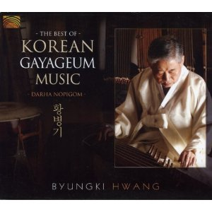 Byungki Hwang: The Best of Korean Gayageum Music (Arc/Elite)