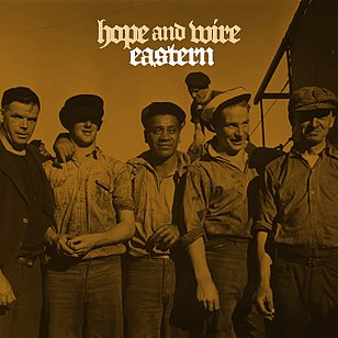 The Eastern: Hope and Wire (Rough Peel Records/Rhythmethod)