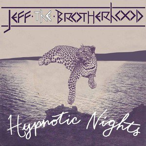 JEFF the Brotherhood: Hypnotic Nights (Warners)