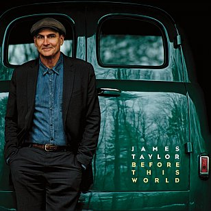 James Taylor: Before This World (Universal)