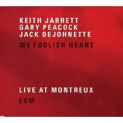 Keith Jarrett Trio, My Foolish Heart (2007)