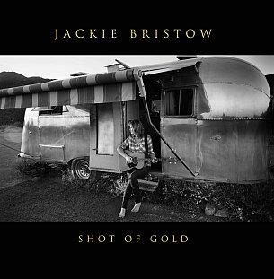 Jackie Bristow: Shot of Gold (Montana)