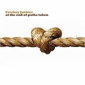 Cowboy Junkies; At the End of Paths Taken (Zoe) BEST OF ELSEWHERE 2007