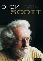 A RADICAL WRITER'S LIFE by DICK SCOTT