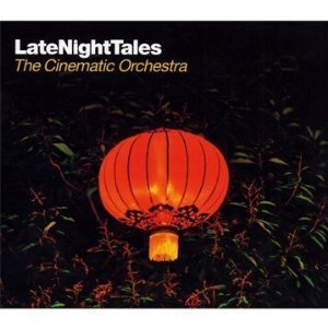 Various Artists: Late Night Tales, The Cinematic Orchestra (latenighttales/Southbound)
