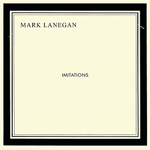 Mark Lanegan: Imitations (Heavenly/PIAS)