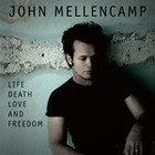 John Mellencamp:  Life, Death, Love Freedom (Universal)