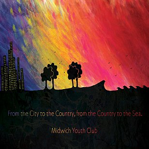 Midwich Youth Club: From the City to the Country, From the Country to the Sea (bandcamp)