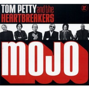 Tom Petty and the Heartbreakers: Mojo (Reprise)