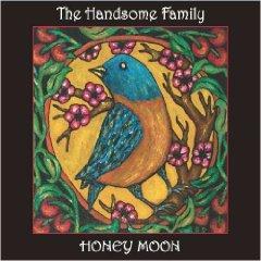 The Handsome Family: Honey Moon (UN SPK)