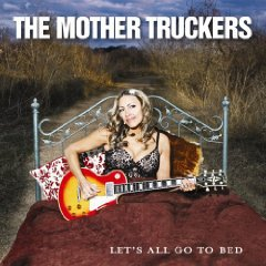 The Mother Truckers: Let's All Go to Bed (Shock)