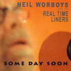 Neil Worboys and the Real Time Liners: Some Day Soon (Ode)
