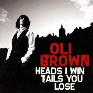 Oli Brown: Heads I Win Tails You Lose (Ruf/Yellow Eye)