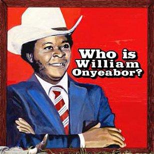 William Onyeabor: Who is William Onyeabor? (Luaka Bop/Southbound)