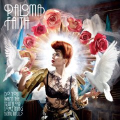 Paloma Faith: Do You Want the Truth or Something Beautiful? (Sony)