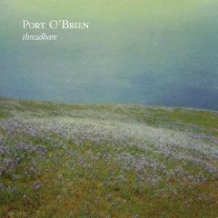 Port O'Brien: Threadbare (Dew Process/Isaac)