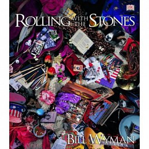 ROLLING WITH THE STONES by BILL WYMAN: Every picture tells a story