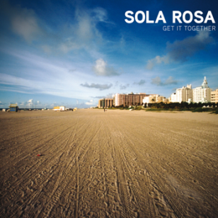 Sola Rosa: Get It Together (Way Up)