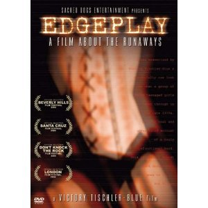 EDGEPLAY; A FILM ABOUT THE RUNAWAYS by Victory Tischler-Blue (Shock DVD, 2004)