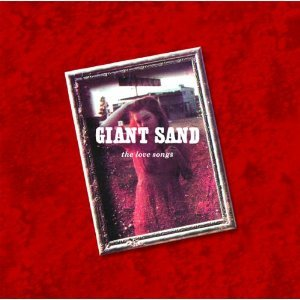 Giant Sand: The Love Songs (Fire)