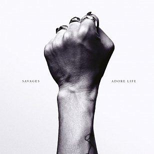 Savages: Adore Life (Matador)