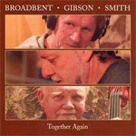 Broadbent, Gibson, Smith: Together Again (Ode)