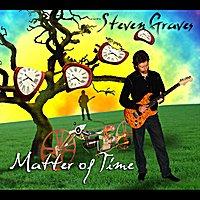 Steven Graves: Matter of Time (stevengravesmusic.com)