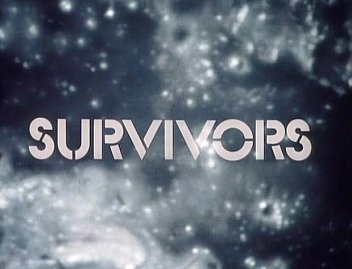 SURVIVORS, REVISITED (2014): A television series from past about the now-future