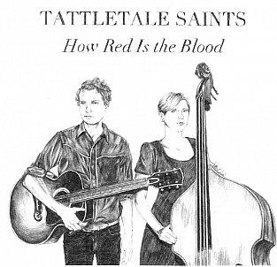 Tattletale Saints: How Red is the Blood (Old Oak/Aeroplane)
