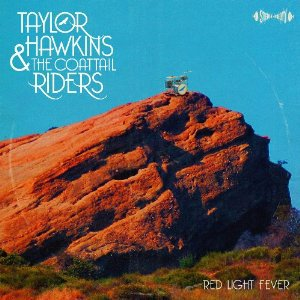 Taylor Hawkins and the Coattail Riders: Red Light Fever (Sony)