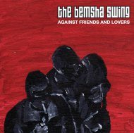 The Bemsha Swing: Against Friends and Lovers (Muzai)
