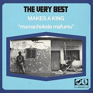 The Very Best: Makes a King (Moshi Moshi)
