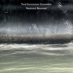 Tord Gustavsen Ensemble: Restored, Returned (ECM/Ode)