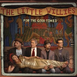 Little Willies: For the Good Times (Milking Bull/EMI)